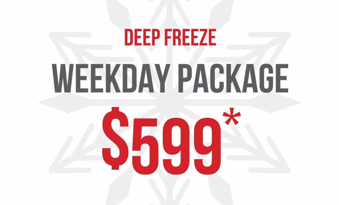 Weekday Package – Deep Freeze